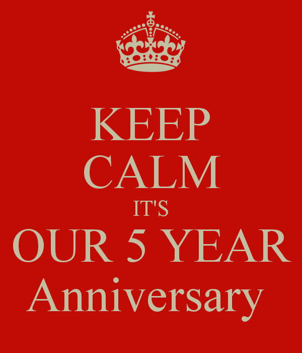 keep-calm-it-s-our-5-year-anniversary-2